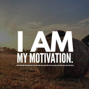 I am my motivation